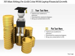 0115 3d Man Sitting On Gold Coins With Laptop Financial Growth Ppt Graphics Icons
