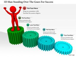 0115 3d Man Standing Over The Gears For Success Ppt Graphics Icons