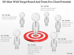 0115 3d Man With Target Board And Team For Client Potential Powerpoint Template