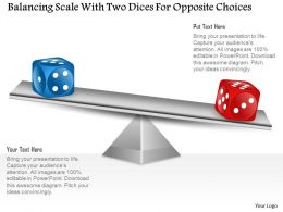 0115 Balancing Scale With Two Dices For Opposite Choices Powerpoint Template