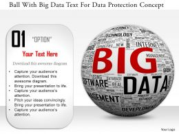 0115 Ball With Big Data Text For Data Protection Concept Image Graphic For Powerpoint