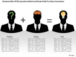 0115 Business Men With Question Mark And Brain Bulb For Idea Generation Powerpoint Template