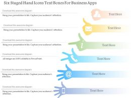 0115 Six Staged Hand Icons Text Boxes For Business Apps Powerpoint Template