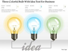 0115 Three Colorful Bulb With Idea Text For Business Powerpoint Template