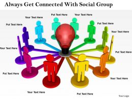 0214 Always Get Connected With Social Group Ppt Graphics Icons Powerpoint