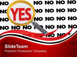 0313 Magnified Yes As Solution To Problem PowerPoint Templates PPT Themes And Graphics
