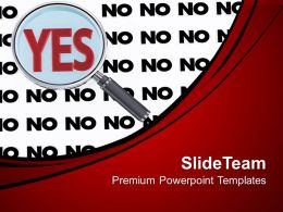 0313 Yes Magnified With Multiple No Solution PowerPoint Templates PPT Themes And Graphics