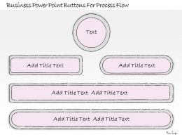0314 Business Ppt Diagram Business Buttons For Process Flow Powerpoint Templates