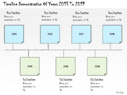 0314 Business Ppt Diagram Timeline Demonstration Of Years 2013 To 2019 Powerpoint Template