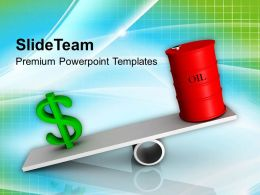 0413 Oil And Money Balance Finance Theme PowerPoint Templates PPT Themes And Graphics