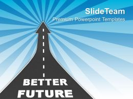 0413 Way To Get Better Future With Innovative Theme PowerPoint Templates PPT Themes And Graphics