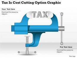 0414 Business Consulting Diagram Tax Is Cost Cutting Option Graphic Powerpoint Slide Template