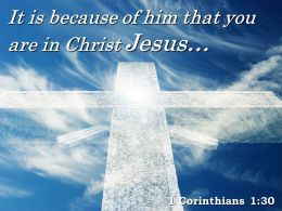 0514 1 Corinthians 130 You Are In Christ Jesus Powerpoint Church Sermon
