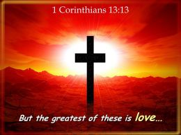 0514 1 Corinthians 1313 The Greatest Of These Is Love Powerpoint Church Sermon