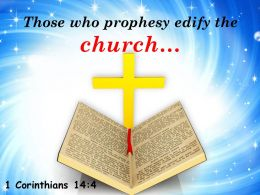 0514 1 Corinthians 144 Those Who Prophesy Edify The Church Powerpoint Church Sermon