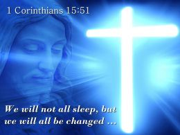 0514 1 Corinthians 1551 We Will Not All Sleep Powerpoint Church Sermon