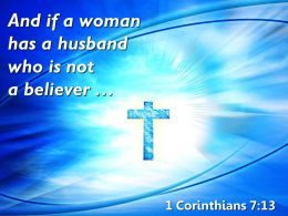 0514 1 Corinthians 713 He is willing to live PowerPoint Church Sermon
