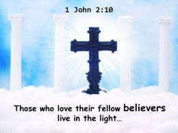 0514 1 John 210 Those who love their fellow believers PowerPoint Church Sermon