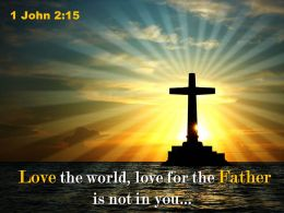 0514 1 John 215 Love The World Love PowerPoint Church Sermon