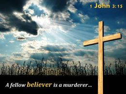 0514 1 John 315 A Fellow Believer Is A Murderer Powerpoint Church Sermon