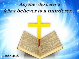 0514 1 John 315 Anyone who hates a fellow believer PowerPoint Church Sermon