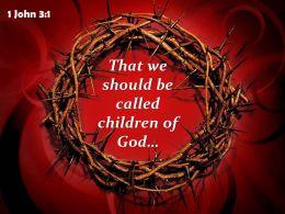 0514 1 John 31 That We Should Be Called PowerPoint Church Sermon