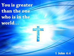 0514 1 John 44 You Is Greater Than The Powerpoint Church Sermon