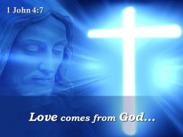 0514 1 John 47 Love Comes From God Powerpoint Church Sermon