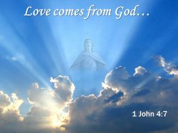 0514 1 John 47 Love Comes From PowerPoint Church Sermon