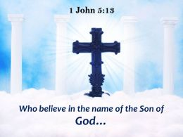 0514 1 John 513 Who Believe In The Name Powerpoint Church Sermon