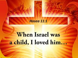 0514 1 Losea 111 When Israel Was A Child Powerpoint Church Sermon