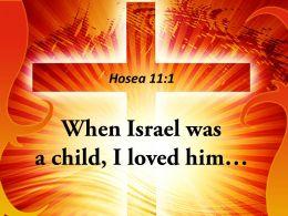 0514 1 Losea 111 When Israel Was A Child Powerpoint Church Sermon