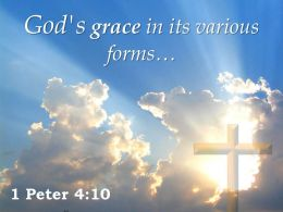 0514 1 Peter 410 God grace in its various forms PowerPoint Church Sermon