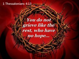 0514 1 Thessalonians 413 You Do Not Grieve Like Powerpoint Church Sermon
