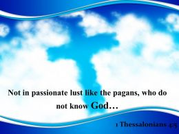 0514 1 Thessalonians 45 Not In Passionate Lust Like Powerpoint Church Sermon