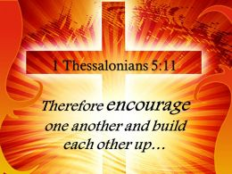 0514_1_thessalonians_511_therefore_encourage_one_another_powerpoint_church_sermon_Slide01