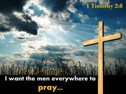 0514 1 Timothy 28 I Want The Men Everywhere Powerpoint Church Sermon