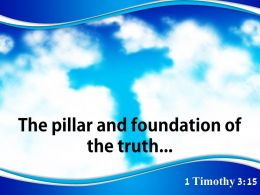 0514 1 Timothy 315 Foundation Of The Truth Powerpoint Church Sermon