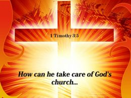 0514 1 Timothy 35 How Can He Take Care PowerPoint Church Sermon