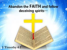 0514 1 Timothy 41 Abandon The Faith Powerpoint Church Sermon