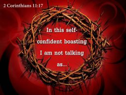 0514 2 Corinthians 1117 In this self confident boasting PowerPoint Church Sermon