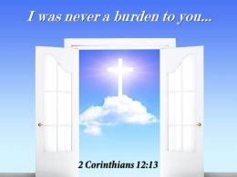 0514 2 Corinthians 1213 I Was Never A Burden Power Powerpoint Church Sermon