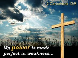 0514 2 Corinthians 129 My power is made perfect PowerPoint Church Sermon