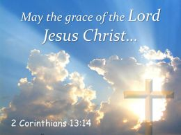 0514 2 Corinthians 1314 May the grace of the Lord PowerPoint Church Sermon