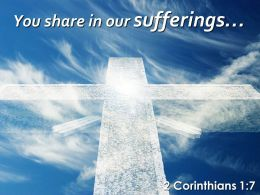 0514 2 Corinthians 17 You Share In Our Sufferings Powerpoint Church Sermon