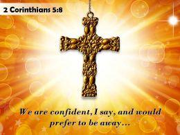 0514 2 Corinthians 58 We Are Confident I Say Powerpoint Church Sermon