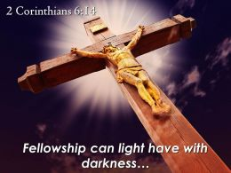 0514 2 Corinthians 614 Fellowship Can Light Have With Darkness Powerpoint Church Sermon