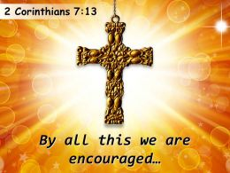 0514 2 Corinthians 713 By All This We Are Encouraged Powerpoint Church Sermon