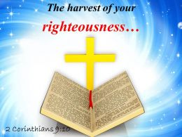 0514 2 Corinthians 910 The harvest of your righteousness PowerPoint Church Sermon