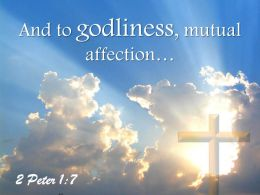 0514 2 Peter 17 And to godliness mutual affection PowerPoint Church Sermon